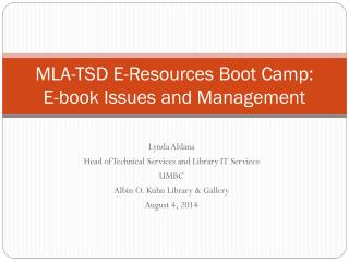 MLA-TSD E-Resources Boot Camp: E-book  Issues and Management