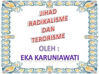 JIHAD RADIKALISME DAN TERORISME