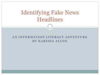 Identifying Fake News Headlines