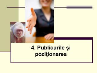 4. Publicurile şi poziţionarea