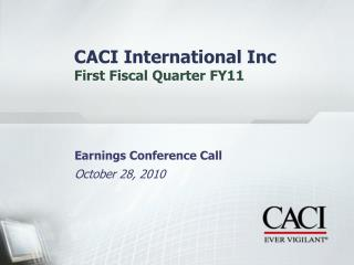 CACI International Inc First Fiscal Quarter FY11