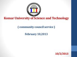 Komar  University of Science  and Technology ( community council service ) February 10,2013