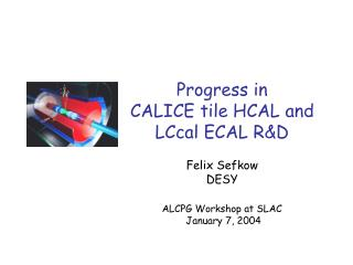 Progress in  CALICE tile HCAL and LCcal ECAL R&D