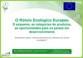 O R�tulo Ecol�gico Europeu O esquema, as categorias de produtos,