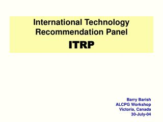 International Technology Recommendation Panel ITRP