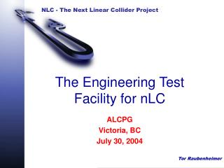 The Engineering Test Facility for nLC