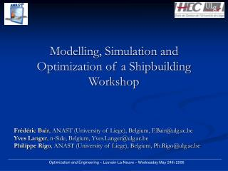Modelling, Simulation and Optimization of a Shipbuilding Workshop