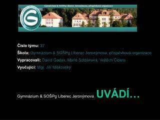 ?�slo t�mu:  37 �kola:  Gymn�zium & SO�Pg Liberec Jeron�mova, p?�sp?vkov� organizace