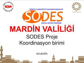 MARDİN VALİLİĞİ  SODES Proje  Koordinasyon birimi MARDİN