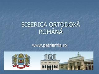 BISERICA ORTODOX Ă ROMÂNĂ