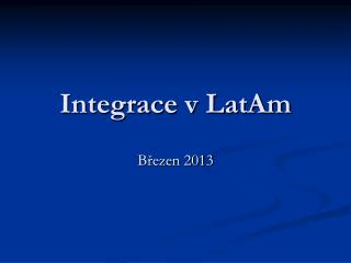Integrace v LatAm