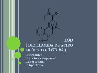 LSD  ( dietilamida  de ácido lisérgico , LSD-25 )