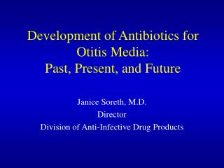 Development of Antibiotics for Otitis Media: Past, Present, and Future
