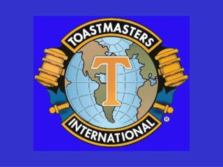 "Toastmasters International Theme ""Toastmasters:  Achieving Greatness Together."""