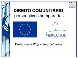 DIREITO COMUNITÁRIO : perspectivas comparadas