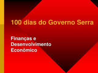 100 dias do Governo Serra