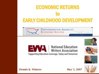 ECONOMIC RETURNS to EARLY CHILDHOOD DEVELOPMENT