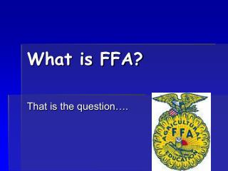 What is FFA?