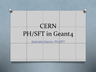 CERN PH / SFT in Geant4