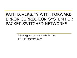 PATH DIVERSITY WITH FORWARD ERROR CORRECTION SYSTEM FOR PACKET SWITCHED NETWORKS
