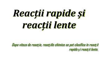 Reacții rapide și reacții lente