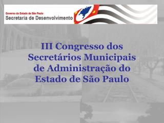 III Congresso dos Secretários Municipais de Administração do Estado de São Paulo