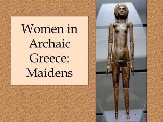 Women in Archaic Greece: Maidens