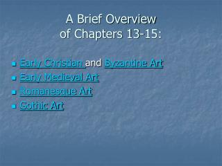 A Brief Overview of Chapters 13-15: