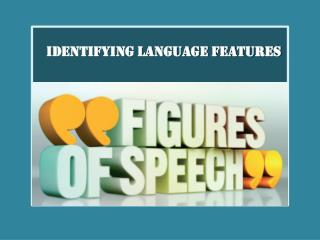 IDENTIFYING LANGUAGE FEATURES
