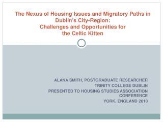 ALANA SMITH, POSTGRADUATE RESEARCHER TRINITY COLLEGE DUBLIN