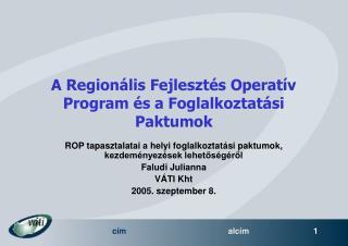 A Regionális Fejlesztés Operatív Program és a Foglalkoztatási Paktumok