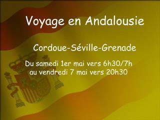 Voyage en Andalousie Cordoue-Séville-Grenade