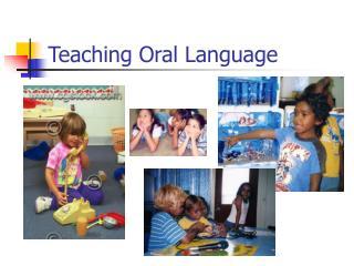 Teaching Oral Language