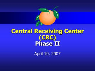 Central Receiving Center (CRC) Phase II