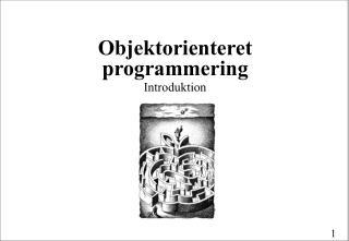 Objektorienteret programmering Introduktion