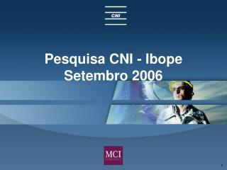 Pesquisa CNI - Ibope Setembro 2006