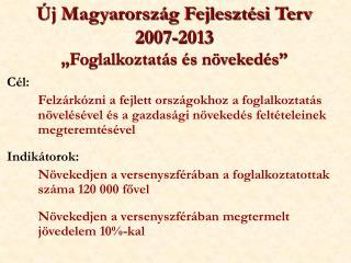 """Új Magyarország Fejlesztési Terv 2007-2013 """"Foglalkoztatás és növekedés"""""""