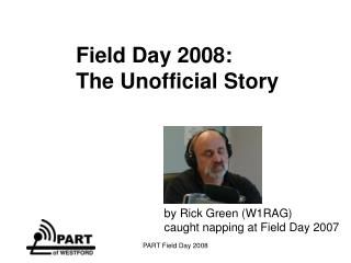 Field Day 2008: The Unofficial Story