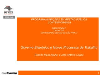 PROGRAMA AVANÇADO EM GESTÃO PÚBLICA  CONTEMPORÂNEA EGAP/FUNDAP CASA CIVIL