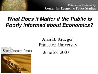 Alan B. Krueger Princeton University     June 28, 2007