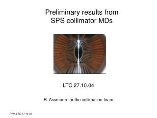 Preliminary results from  SPS collimator MDs