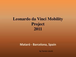 Leonardo da Vinci  Mobility  Project 2011