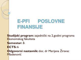 E-PFI      POSLOVNE FINANSIJE