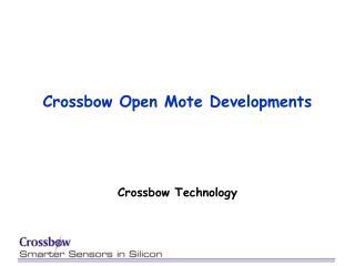 Crossbow Open Mote Developments