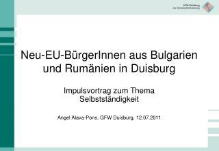 Neu-EU-BürgerInnen aus Bulgarien und Rumänien in Duisburg