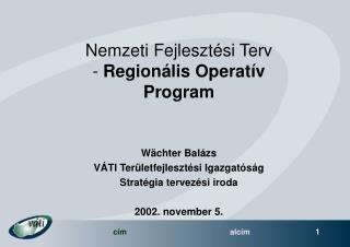 Nemzeti Fejlesztési Terv -  Regionális Operatív Program