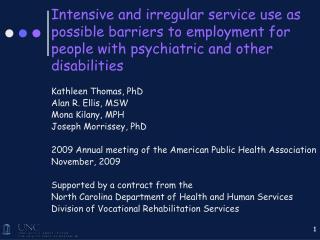 Kathleen Thomas, PhD Alan R. Ellis, MSW Mona Kilany, MPH Joseph Morrissey, PhD