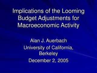 Implications of the Looming Budget Adjustments for Macroeconomic Activity