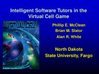 Intelligent Software Tutors in the Virtual Cell Game