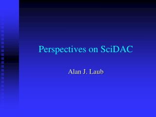 Perspectives on SciDAC